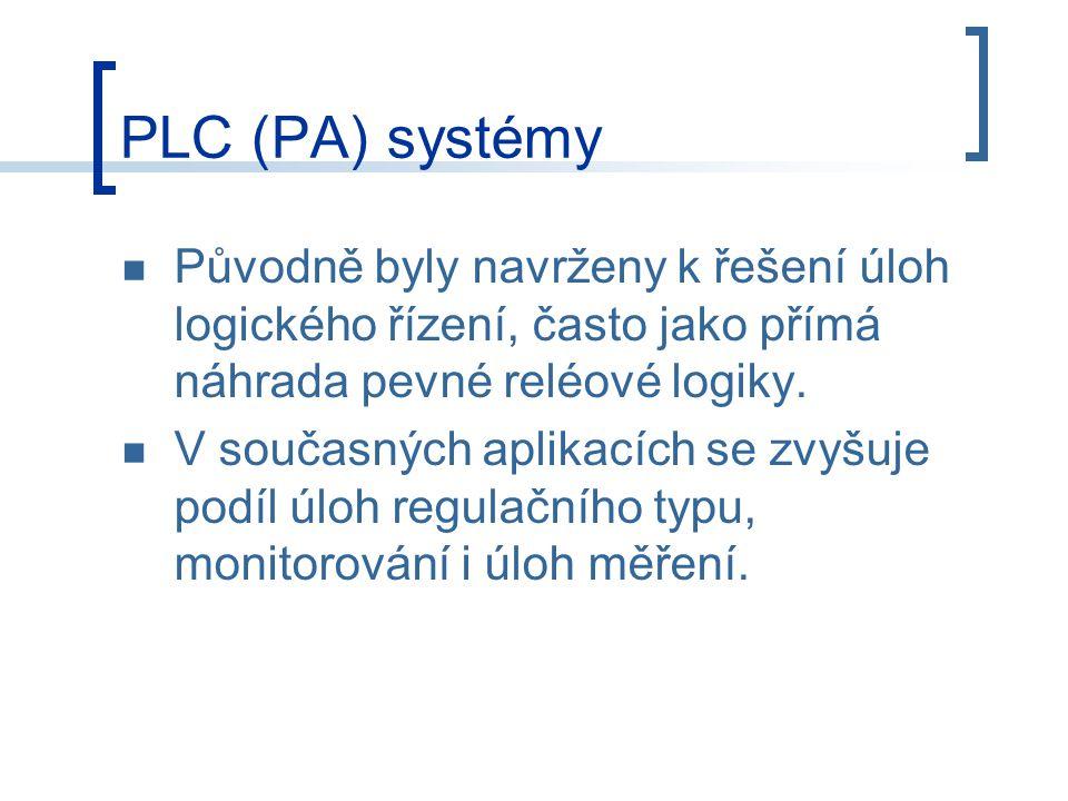 PLC (PA) systémy Původně byly navrženy k řešení úloh logického řízení, často jako přímá náhrada pevné reléové logiky.