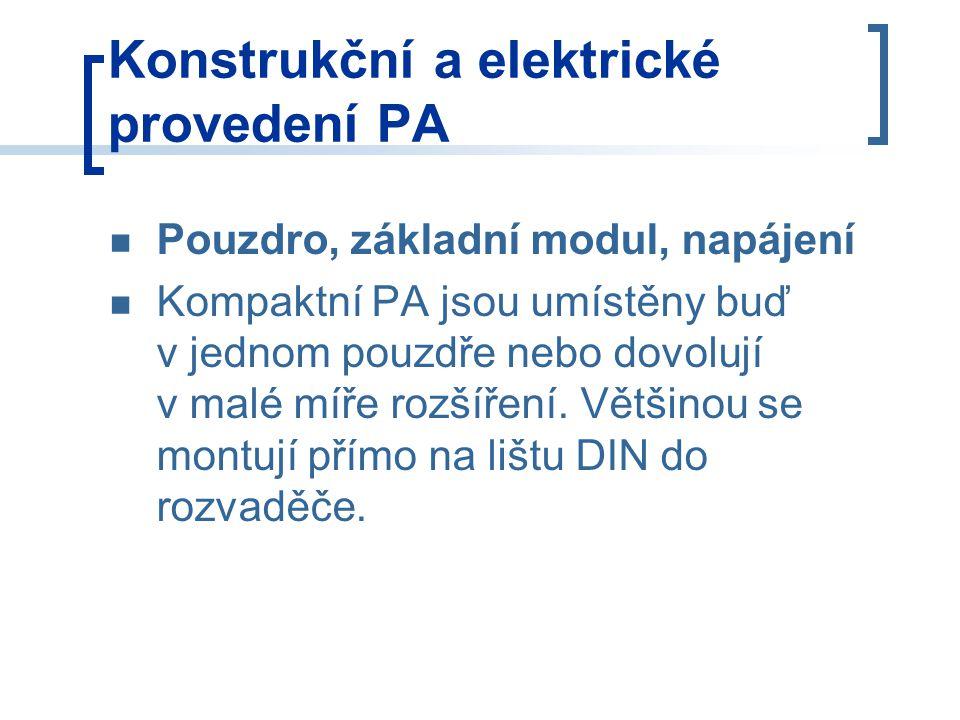 Konstrukční a elektrické provedení PA Pouzdro, základní modul, napájení Kompaktní PA jsou umístěny buď v jednom pouzdře nebo dovolují v malé míře rozšíření.