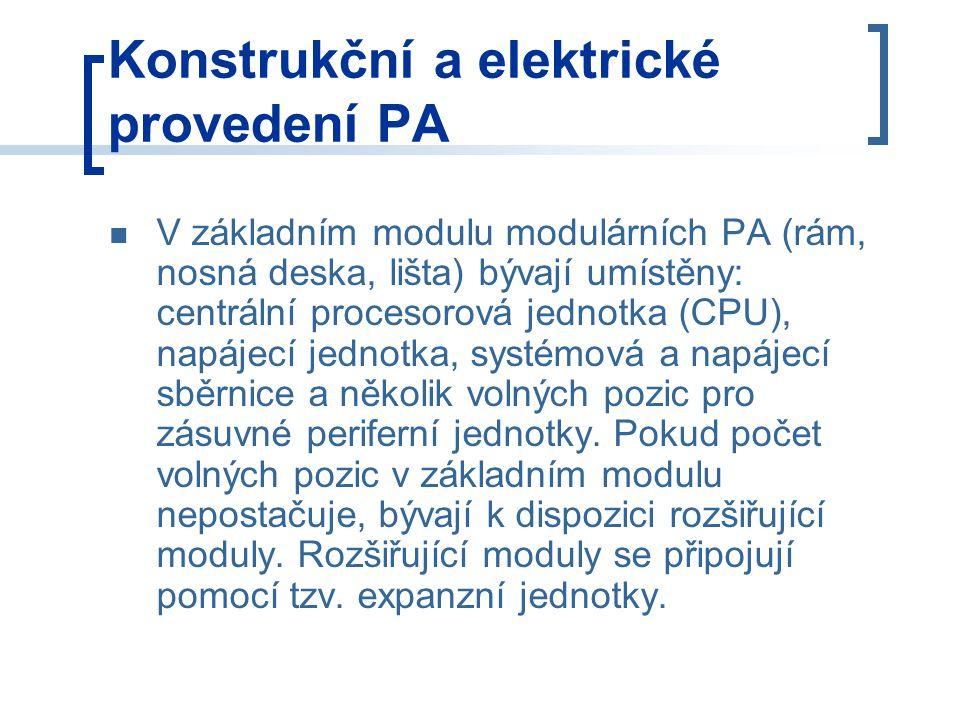 Konstrukční a elektrické provedení PA V základním modulu modulárních PA (rám, nosná deska, lišta) bývají umístěny: centrální procesorová jednotka (CPU), napájecí jednotka, systémová a napájecí sběrnice a několik volných pozic pro zásuvné periferní jednotky.