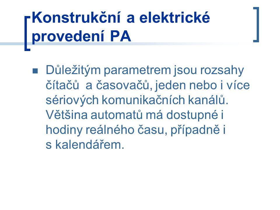 Konstrukční a elektrické provedení PA Důležitým parametrem jsou rozsahy čítačů a časovačů, jeden nebo i více sériových komunikačních kanálů.
