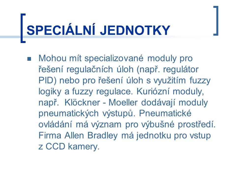 SPECIÁLNÍ JEDNOTKY Mohou mít specializované moduly pro řešení regulačních úloh (např.