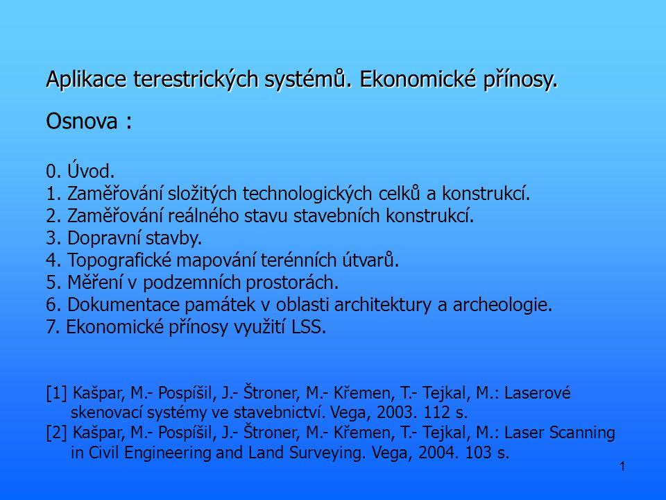1 Aplikace terestrických systémů. Ekonomické přínosy.