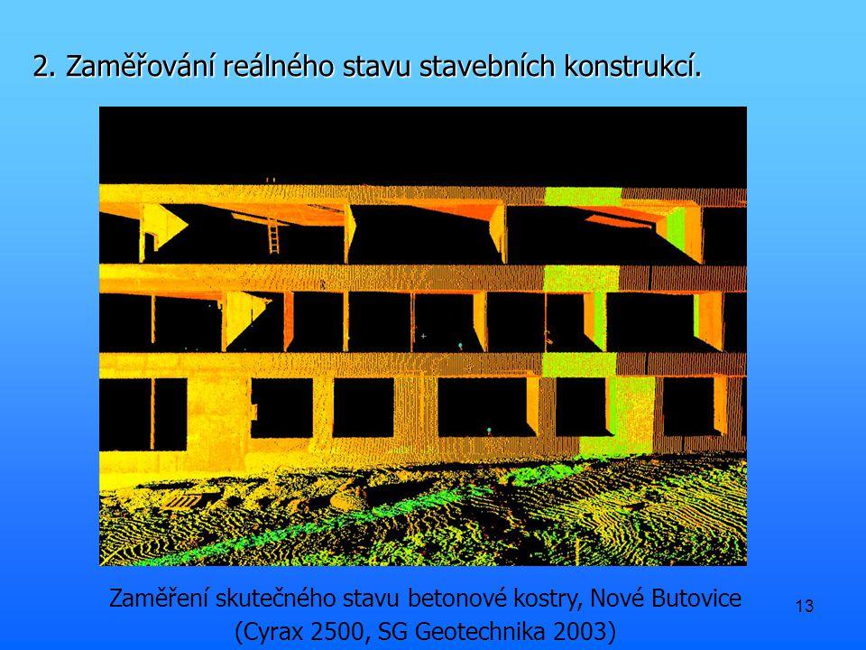 13 2. Zaměřování reálného stavu stavebních konstrukcí.