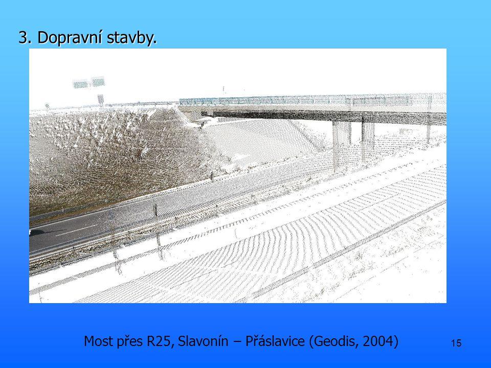 15 Most přes R25, Slavonín – Přáslavice (Geodis, 2004) 3. Dopravní stavby.