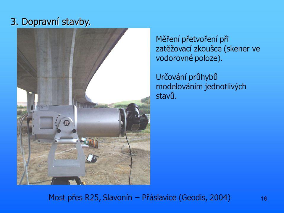 16 Most přes R25, Slavonín – Přáslavice (Geodis, 2004) 3.