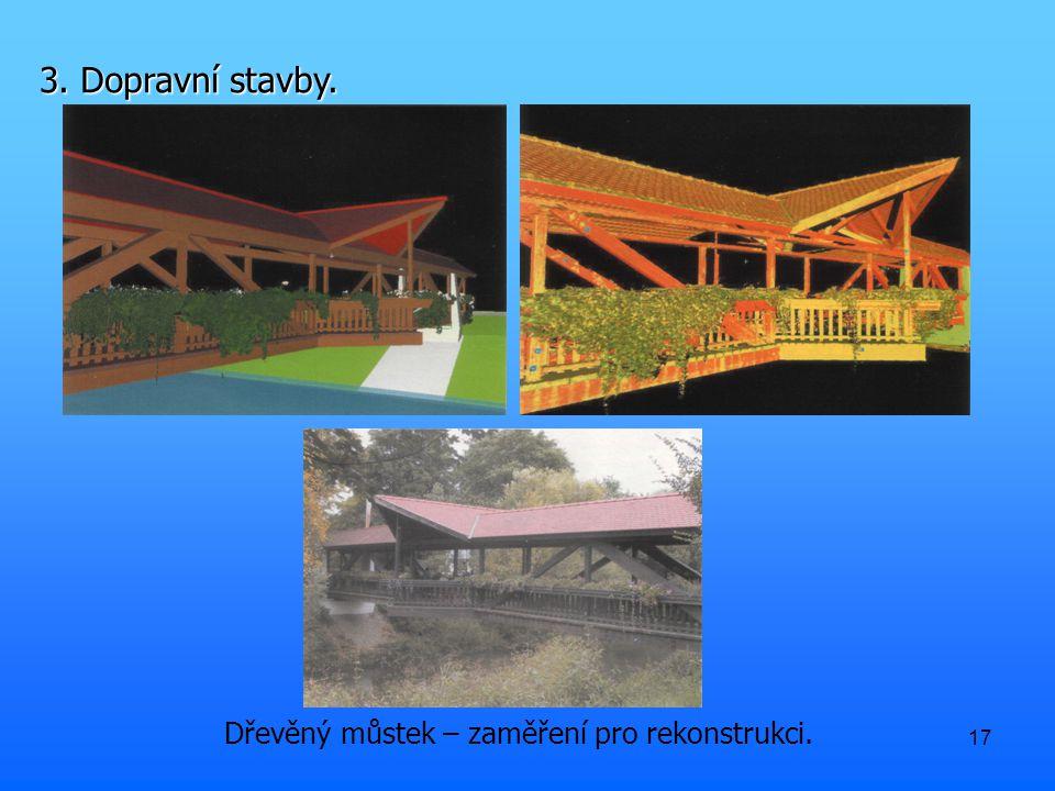17 Dřevěný můstek – zaměření pro rekonstrukci. 3. Dopravní stavby.