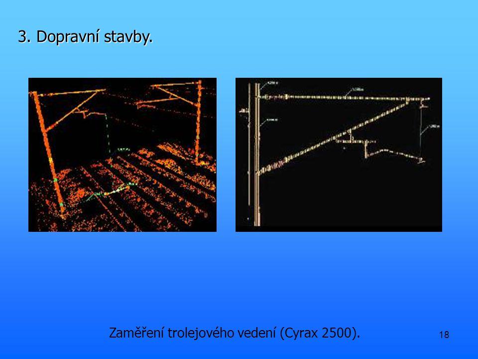 18 Zaměření trolejového vedení (Cyrax 2500). 3. Dopravní stavby.