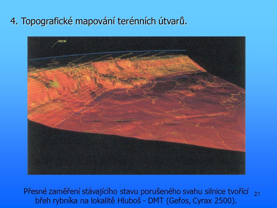 21 Přesné zaměření stávajícího stavu porušeného svahu silnice tvořící břeh rybníka na lokalitě Hluboš - DMT (Gefos, Cyrax 2500).