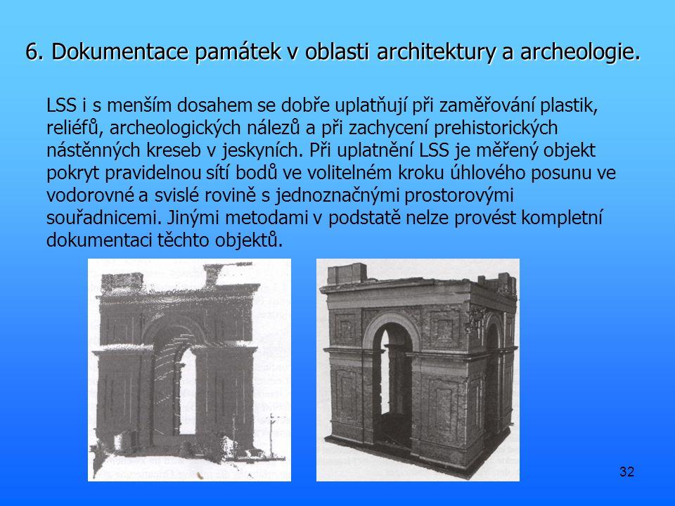 32 6. Dokumentace památek v oblasti architektury a archeologie.