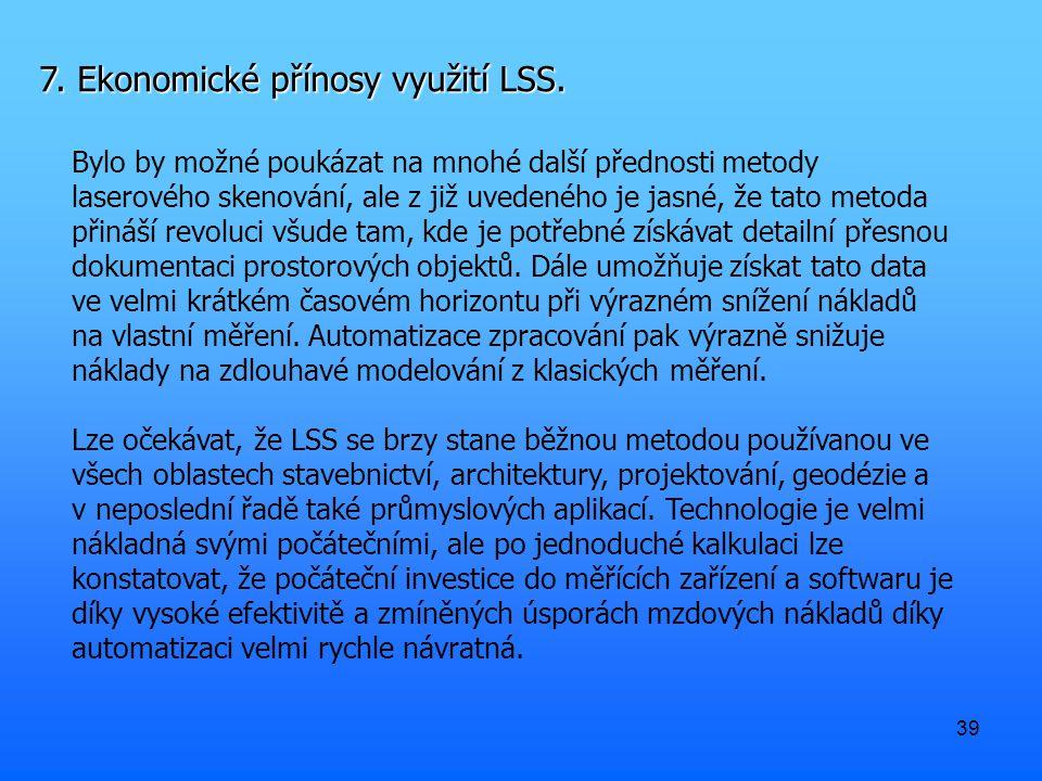 39 7. Ekonomické přínosy využití LSS.