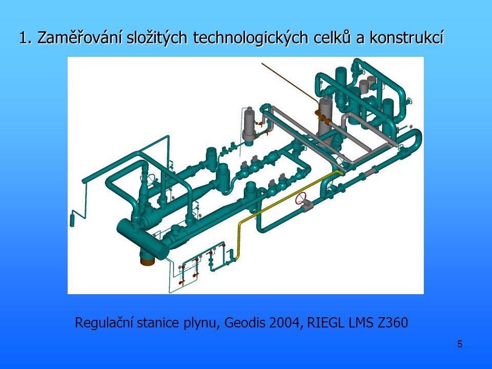 5 1. Zaměřování složitých technologických celků a konstrukcí Regulační stanice plynu, Geodis 2004, RIEGL LMS Z360