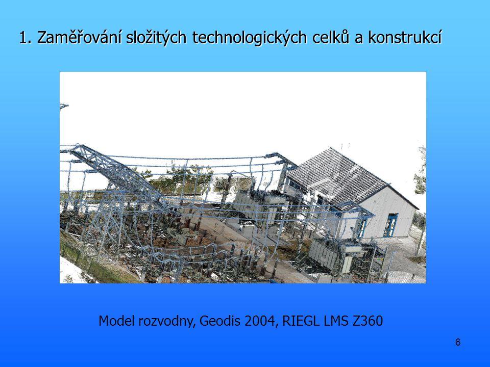 6 1. Zaměřování složitých technologických celků a konstrukcí Model rozvodny, Geodis 2004, RIEGL LMS Z360