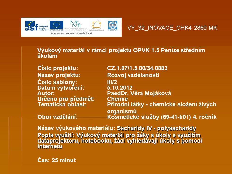 Výukový materiál v rámci projektu OPVK 1.5 Peníze středním školám Číslo projektu:CZ.1.07/1.5.00/34.0883 Název projektu:Rozvoj vzdělanosti Číslo šablony: III/2 Datum vytvoření: 5.10.2012 Autor:PaedDr.