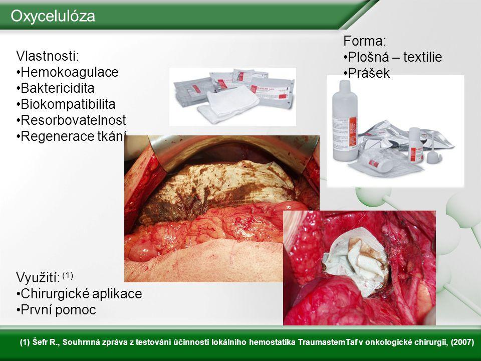 Oxycelulóza Vlastnosti: Hemokoagulace Baktericidita Biokompatibilita Resorbovatelnost Regenerace tkání Forma: Plošná – textilie Prášek Využití: (1) Ch