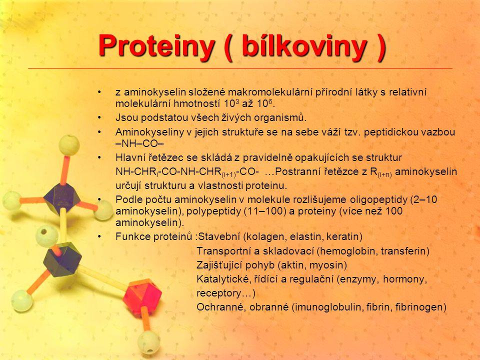 Proteiny ( bílkoviny ) z aminokyselin složené makromolekulární přírodní látky s relativní molekulární hmotností 10 3 až 10 6. Jsou podstatou všech živ