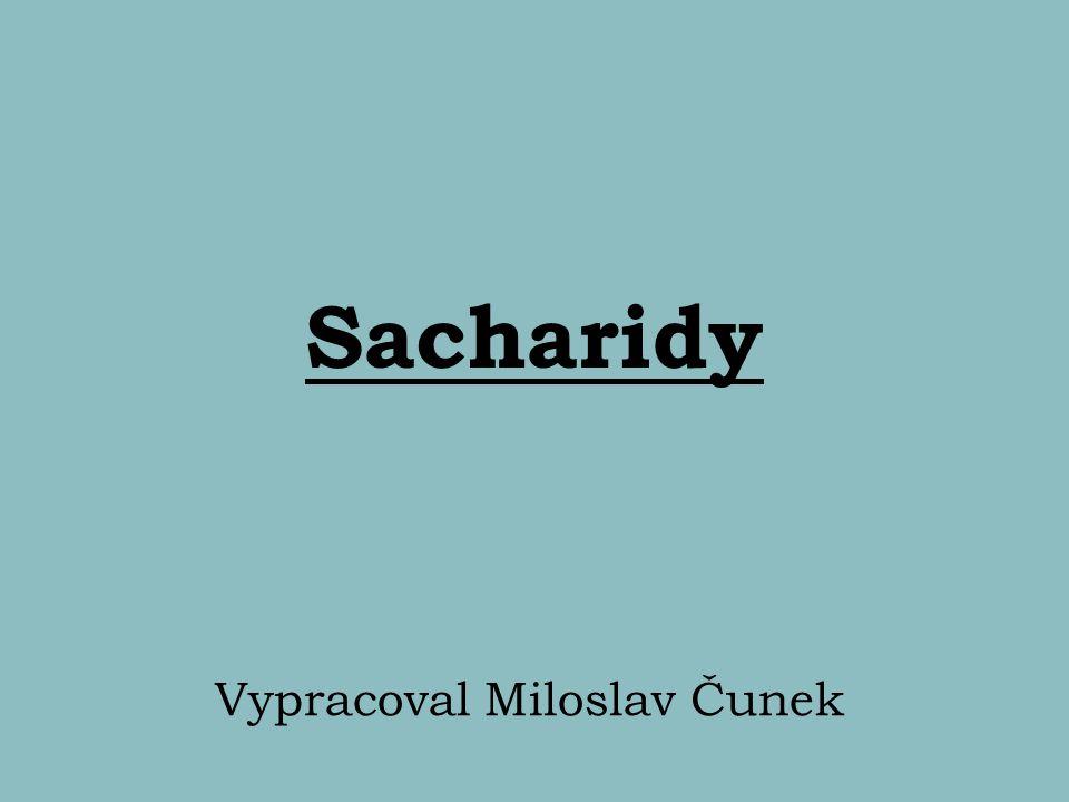 Sacharidy Vypracoval Miloslav Čunek