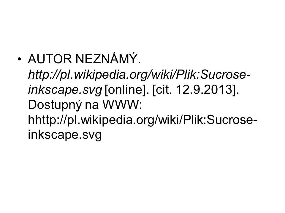 AUTOR NEZNÁMÝ.http://pl.wikipedia.org/wiki/Plik:Sucrose- inkscape.svg [online].