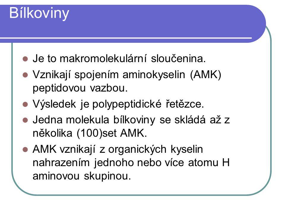 Bílkoviny Je to makromolekulární sloučenina.