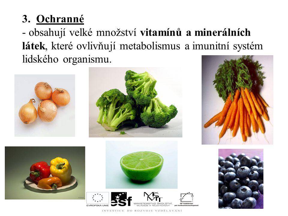 2.Energetické ( = sytící ) - mají vysoký obsah sacharidů ( např.