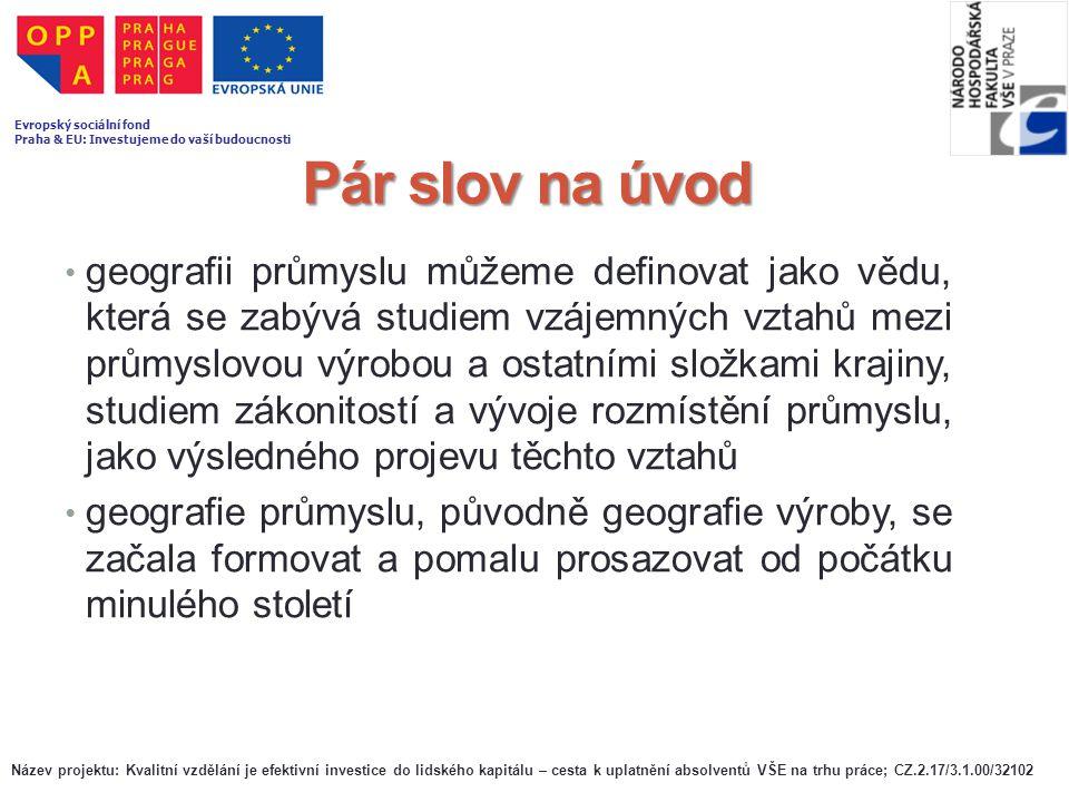 Název projektu: Kvalitní vzdělání je efektivní investice do lidského kapitálu – cesta k uplatnění absolventů VŠE na trhu práce; CZ.2.17/3.1.00/32102 Evropský sociální fond Praha & EU: Investujeme do vaší budoucnosti Dotazy.