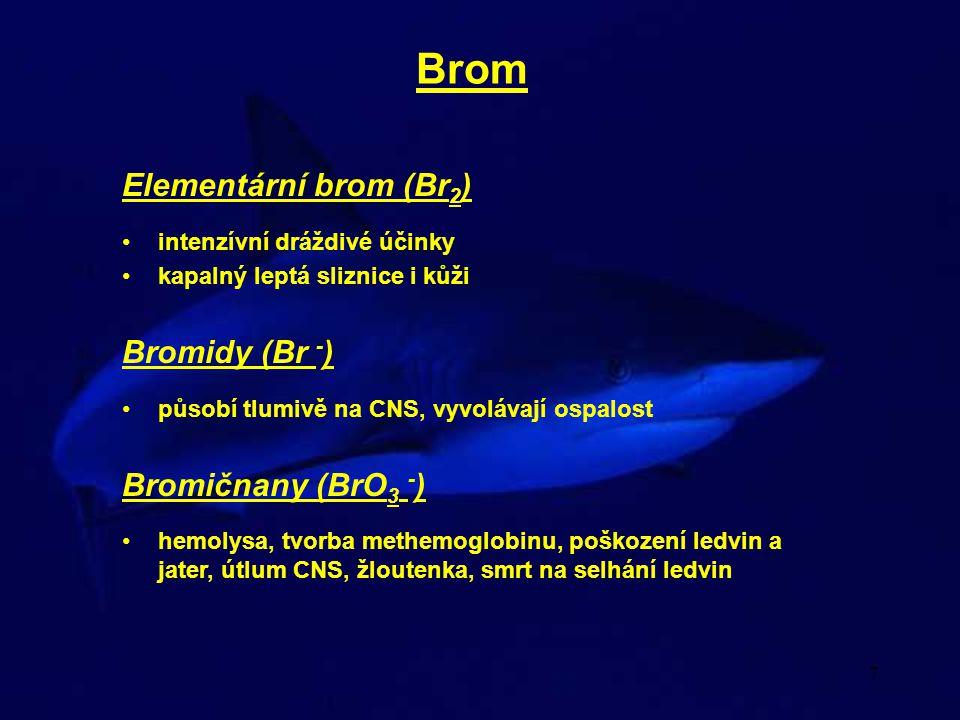 8 Jod Elementární jod (I 2 ) intenzívní dráždivé účinky - edém plic leptá sliznice i kůži - těžce hojitelné vředy po intoxikaci závratě, poruchy vidění Jodičnany (IO 3 - ) jedovatější než chlorečnany a bromičnany