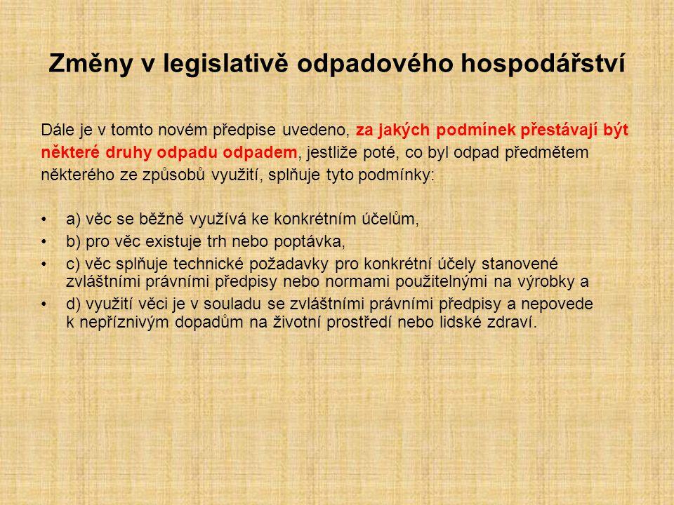 Změny v legislativě odpadového hospodářství Novelizována byla také vyhláška č.