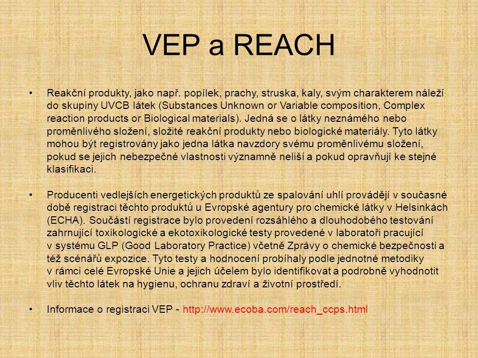 VEP a REACH Reakční produkty, jako např. popílek, prachy, struska, kaly, svým charakterem náleží do skupiny UVCB látek (Substances Unknown or Variable