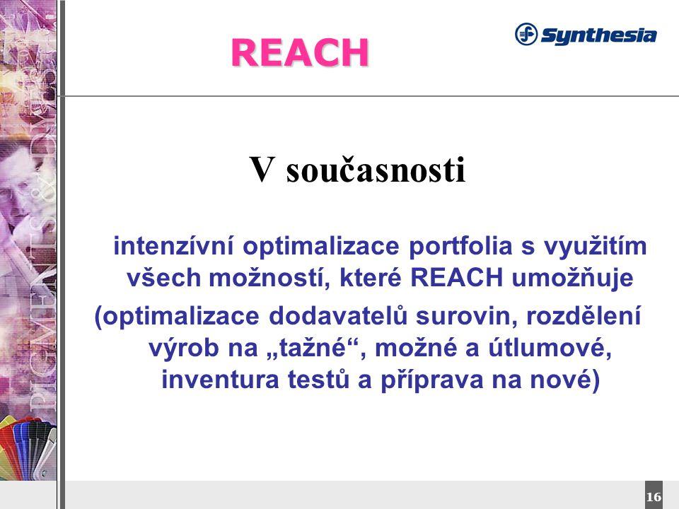 """DyStar – Aliachem meeting 16 REACH V současnosti intenzívní optimalizace portfolia s využitím všech možností, které REACH umožňuje (optimalizace dodavatelů surovin, rozdělení výrob na """"tažné , možné a útlumové, inventura testů a příprava na nové)"""