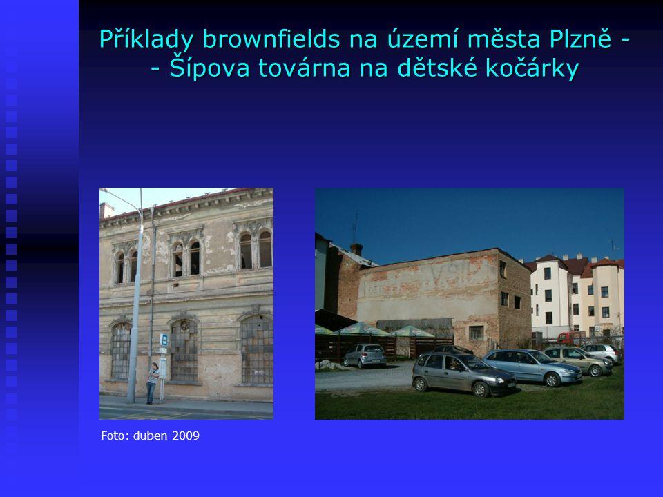 Příklady brownfields na území města Plzně - - Šípova továrna na dětské kočárky Foto: duben 2009