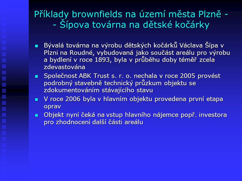 Příklady brownfields na území města Plzně - - Šípova továrna na dětské kočárky Bývalá továrna na výrobu dětských kočárků Václava Šípa v Plzni na Roudn