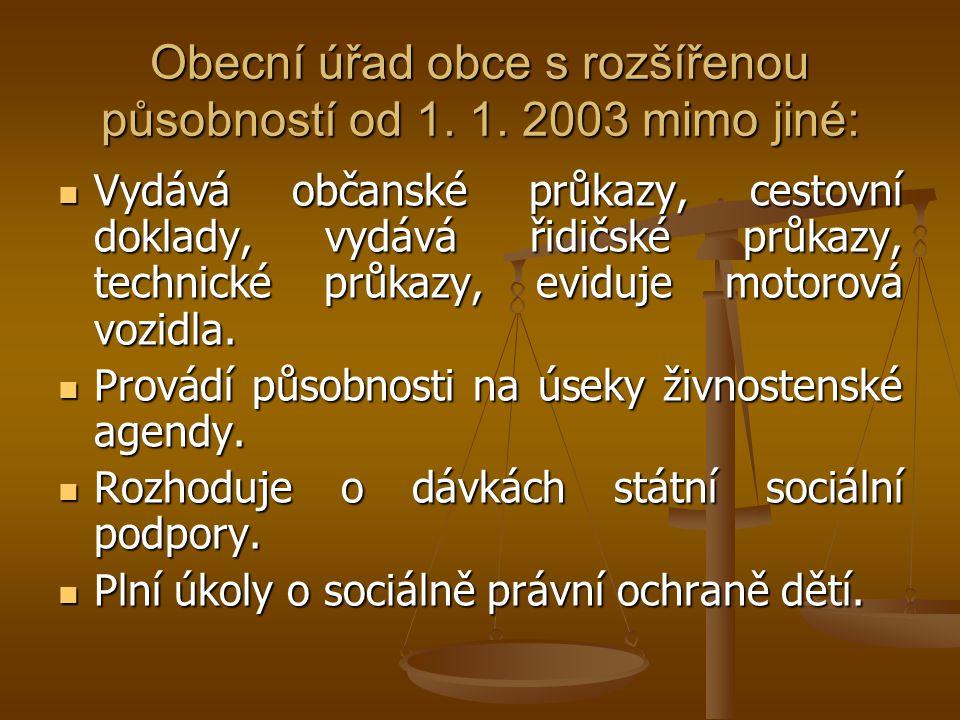 Obecní úřad obce s rozšířenou působností od 1. 1. 2003 mimo jiné: Vydává občanské průkazy, cestovní doklady, vydává řidičské průkazy, technické průkaz