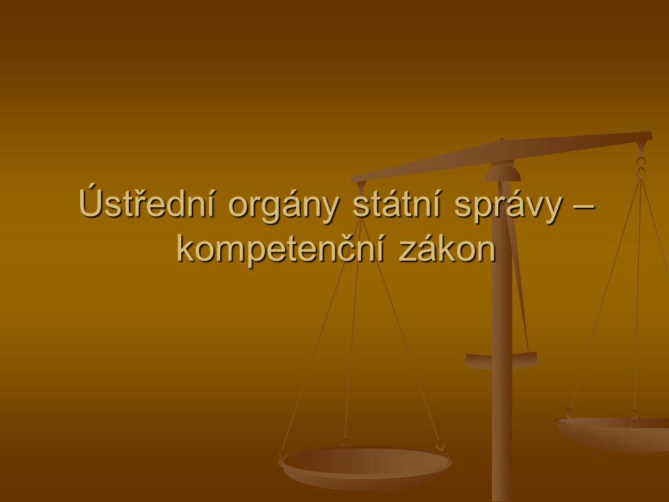 Ústřední orgány státní správy – kompetenční zákon