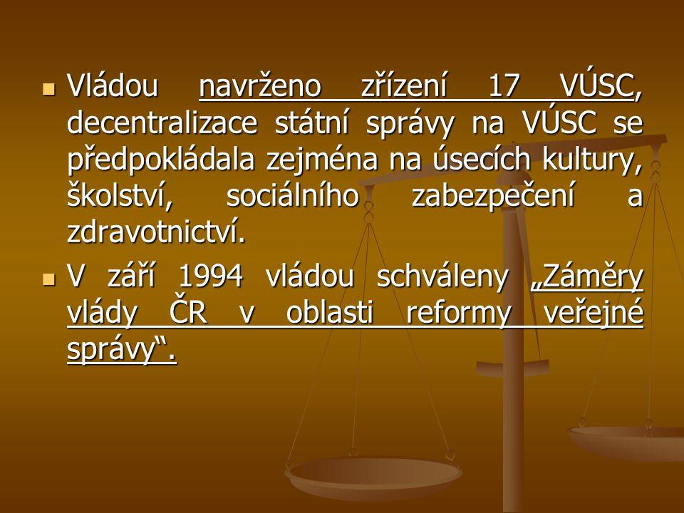 Vládou navrženo zřízení 17 VÚSC, decentralizace státní správy na VÚSC se předpokládala zejména na úsecích kultury, školství, sociálního zabezpečení a