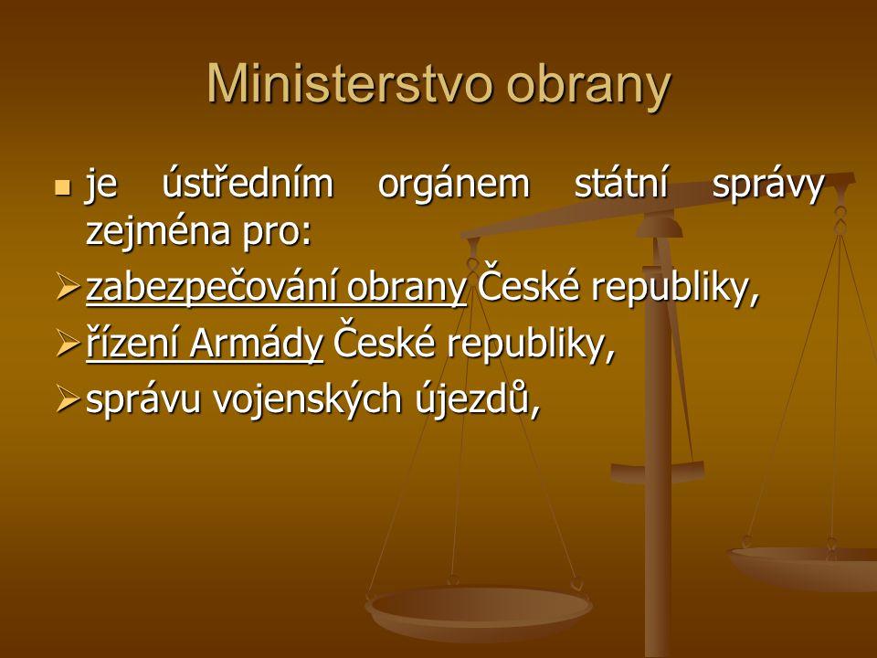 Ministerstvo obrany je ústředním orgánem státní správy zejména pro: je ústředním orgánem státní správy zejména pro:  zabezpečování obrany České repub