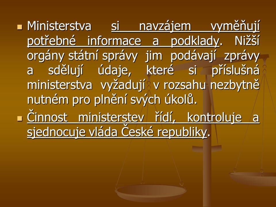Ministerstva si navzájem vyměňují potřebné informace a podklady. Nižší orgány státní správy jim podávají zprávy a sdělují údaje, které si příslušná mi