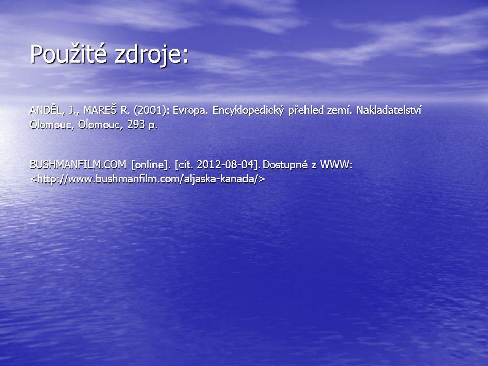 Použité zdroje: ANDĚL, J., MAREŠ R. (2001): Evropa. Encyklopedický přehled zemí. Nakladatelství Olomouc, Olomouc, 293 p. BUSHMANFILM.COM [online]. [ci