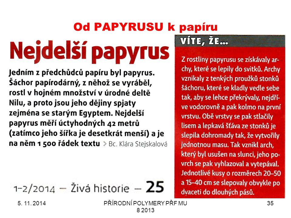 Od PAPYRUSU k papíru 5. 11. 2014PŘÍRODNÍ POLYMERY PŘF MU 8 2013 35