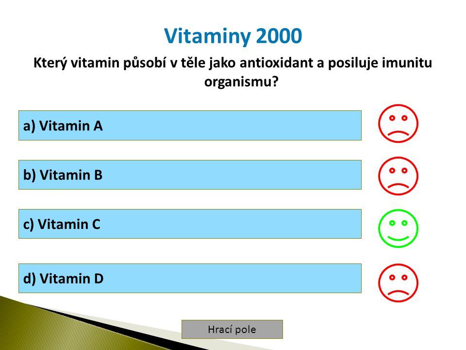 Hrací pole Vitaminy 2000 Který vitamin působí v těle jako antioxidant a posiluje imunitu organismu.