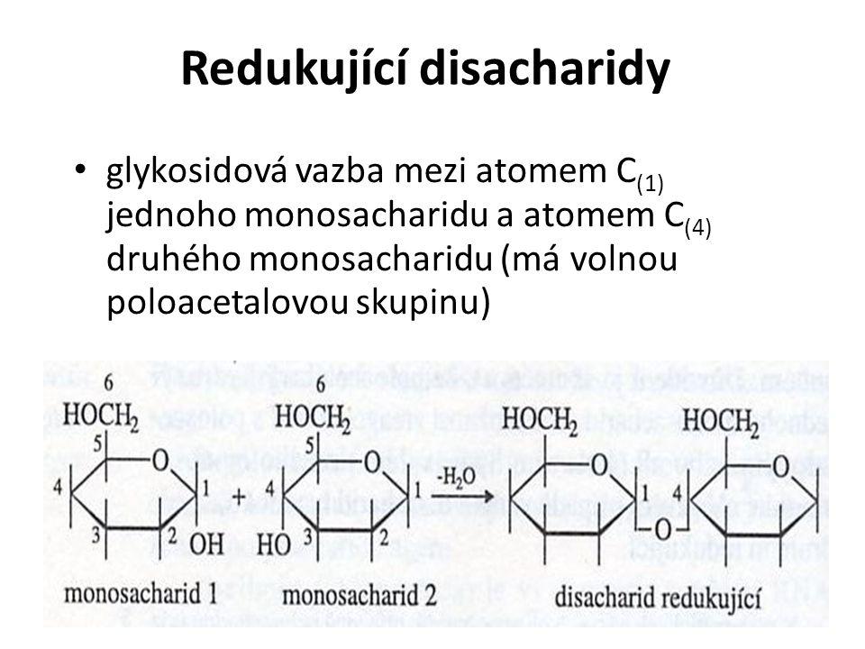 Redukující disacharidy glykosidová vazba mezi atomem C (1) jednoho monosacharidu a atomem C (4) druhého monosacharidu (má volnou poloacetalovou skupinu)