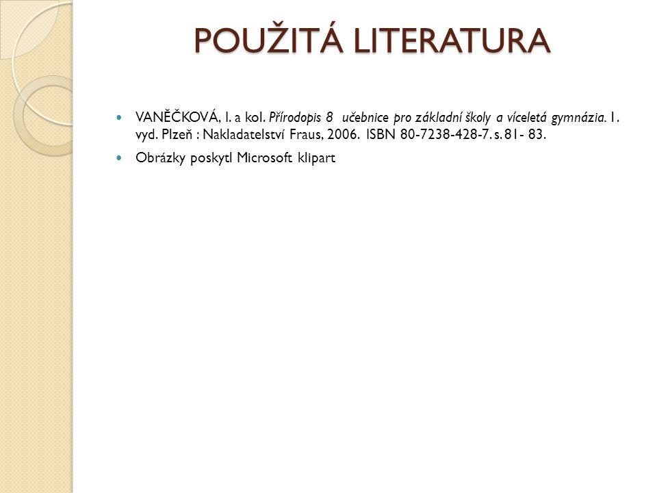POUŽITÁ LITERATURA VANĚČKOVÁ, I.a kol.