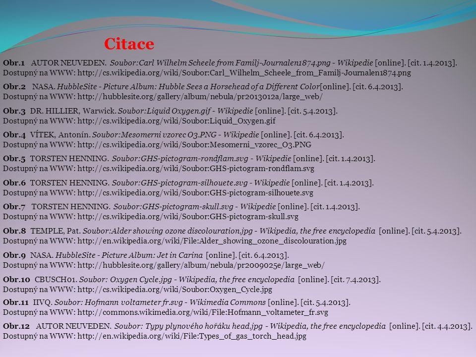 Citace Obr.3 DR. HILLIER, Warwick. Soubor:Liquid Oxygen.gif - Wikipedie [online]. [cit. 5.4.2013]. Dostupný na WWW: http://cs.wikipedia.org/wiki/Soubo