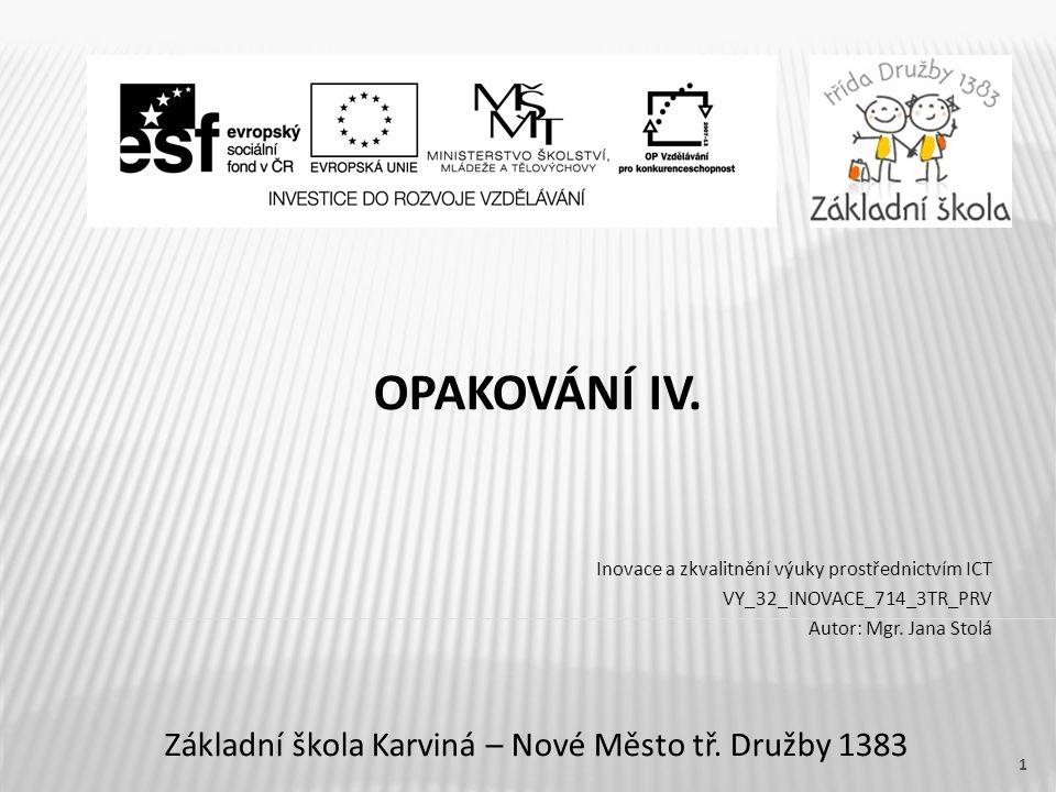 OPAKOVÁNÍ IV.Základní škola Karviná – Nové Město tř.