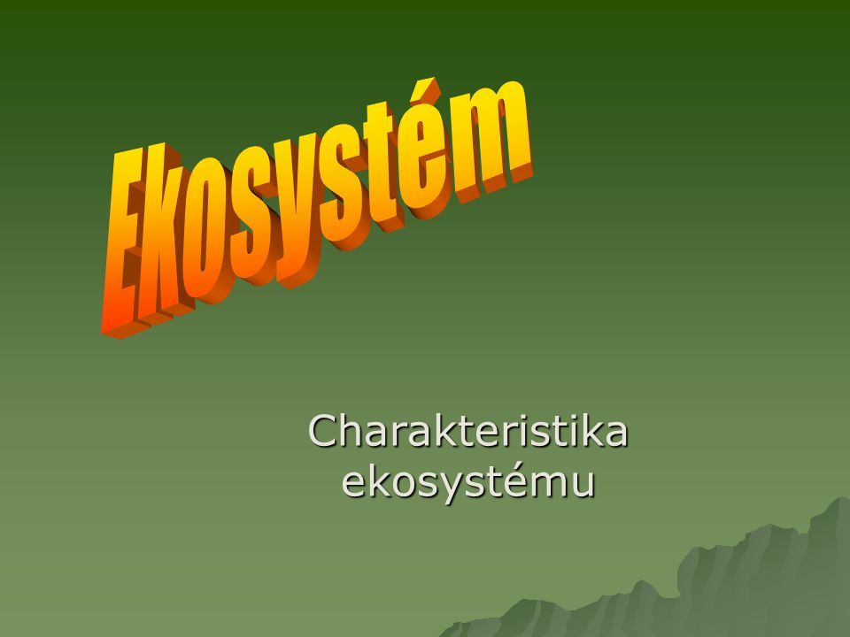 Charakteristika ekosystému