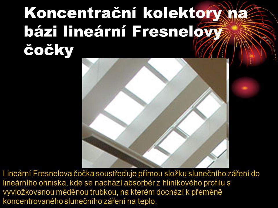 Koncentrační kolektory na bázi lineární Fresnelovy čočky Lineární Fresnelova čočka soustřeďuje přímou složku slunečního záření do lineárního ohniska,