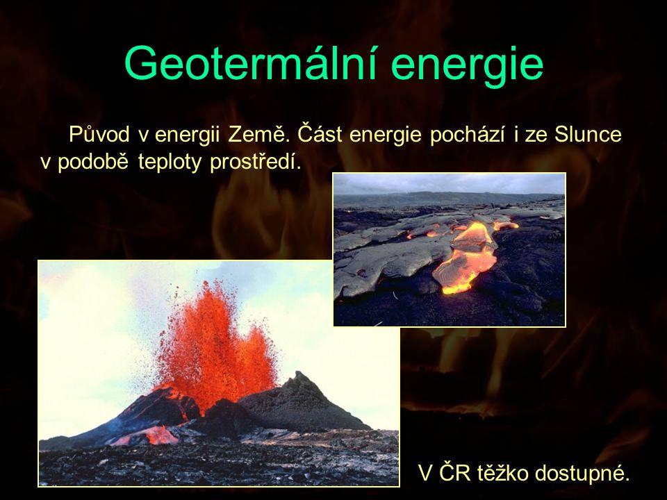 Geotermální energie Původ v energii Země.