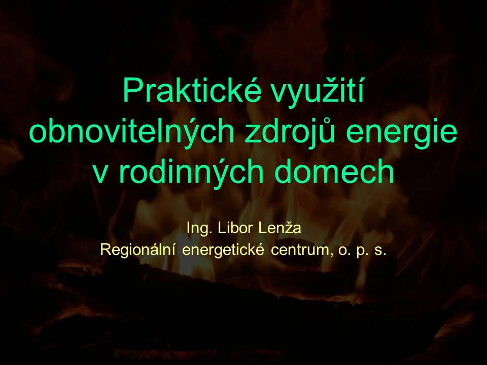 Obnovitelné zdroje Jako obnovitelné zdroje energie chápeme takový zdroj, který se může samovolně obnovit (přírodními procesy), a z hlediska života člověka je nevyčerpatelný.
