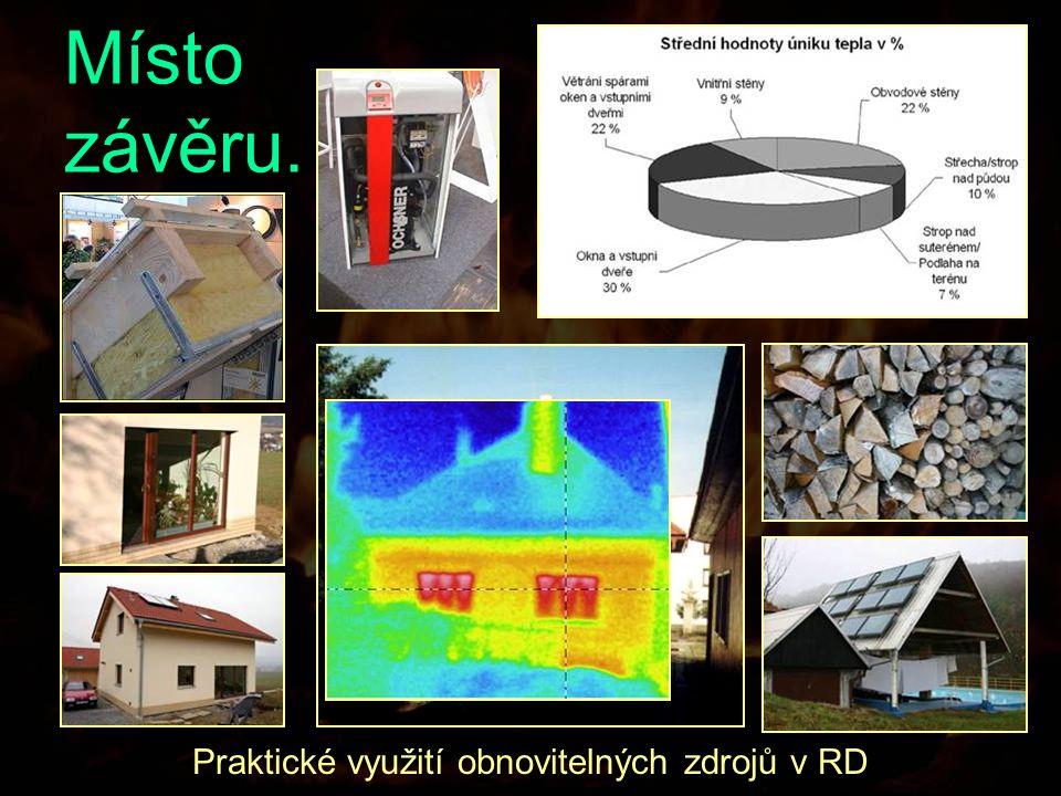 Místo závěru. Praktické využití obnovitelných zdrojů v RD