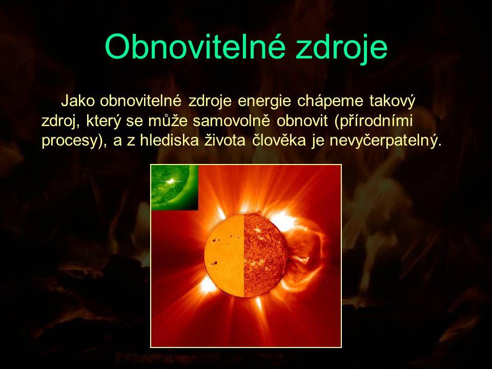 Které to tedy jsou.Sluneční energie. Energie biomasy.