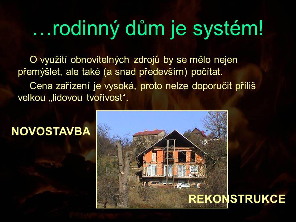 …rodinný dům je systém.