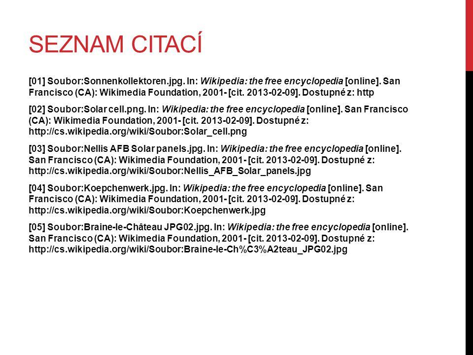 SEZNAM CITACÍ [01] Soubor:Sonnenkollektoren.jpg. In: Wikipedia: the free encyclopedia [online]. San Francisco (CA): Wikimedia Foundation, 2001- [cit.